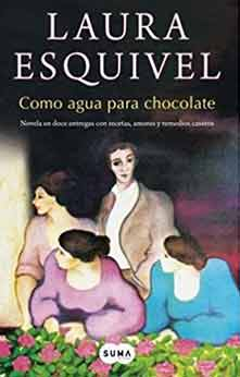 Como Agua para Chocolate, de Laura Esquivel
